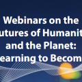 Webinar on the Futures of Humanity and the Planet: Learning to Become